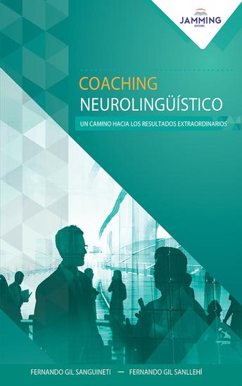 Coaching Neurolingüístico - Un camino hacia los resultados extraordinarios - cover