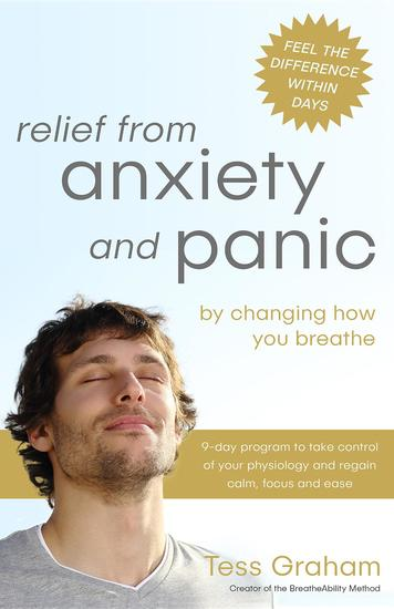 Relief from Anxiety and Panic - by changing how you breathe - cover