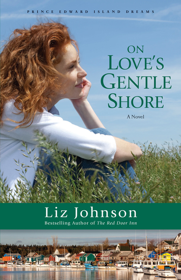 On Love's Gentle Shore (Prince Edward Island Dreams Book #3) - A Novel - cover