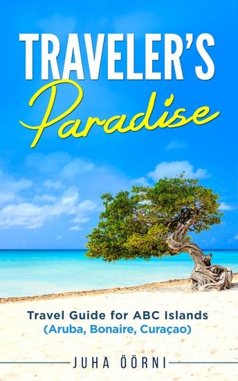 Traveler's Paradise - Travel Guide for ABC Islands (Aruba Bonaire Curaçao) - cover