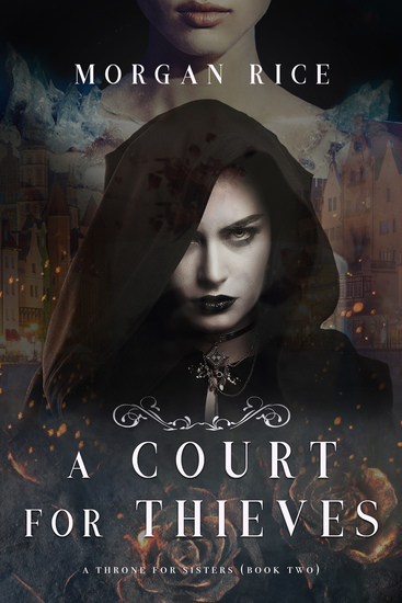 A Court for Thieves (A Throne for Sisters—Book Two) - cover