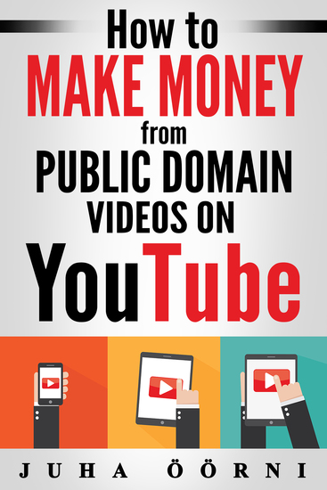 How to Make Money from Public Domain Videos on YouTube - cover