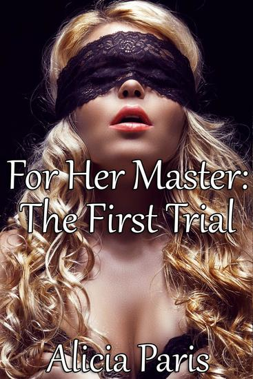 For Her Master: The First Trial (BDSM Erotic Romance - cover