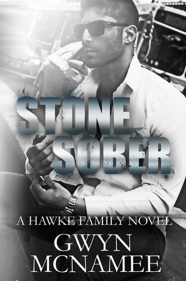 Stone Sober (A Hawke Family Novel) - The Hawke Family #3 - cover
