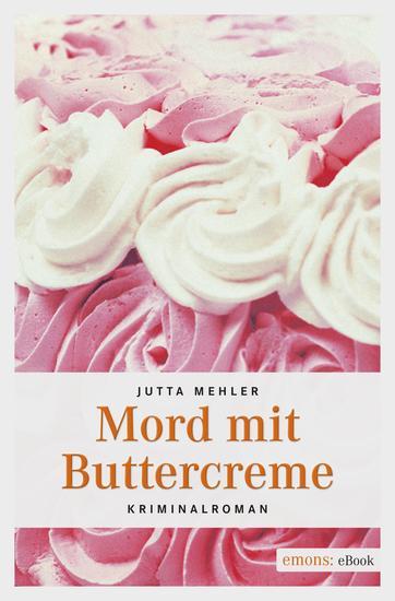 Mord mit Buttercreme - Kriminalroman - cover
