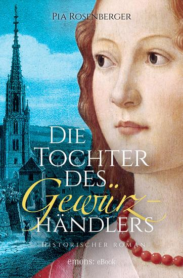 Die Tochter des Gewürzhändlers - Historischer Roman - cover
