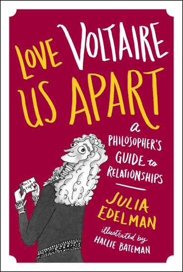 Love Voltaire Us Apart - A Philosopher's Guide to Relationships - cover