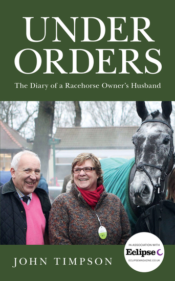 Under Orders - The Diary of a Racehorse Owner's Husband - cover