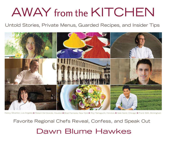 Away from the Kitchen - Untold Stories Private Menus Guarded Recipes and Insider Tips - cover