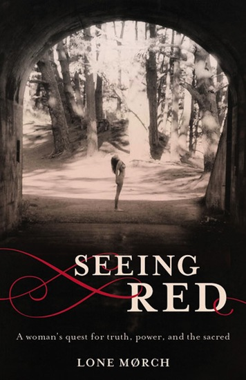Seeing Red - A Woman's Quest for Truth Power and the Sacred - cover
