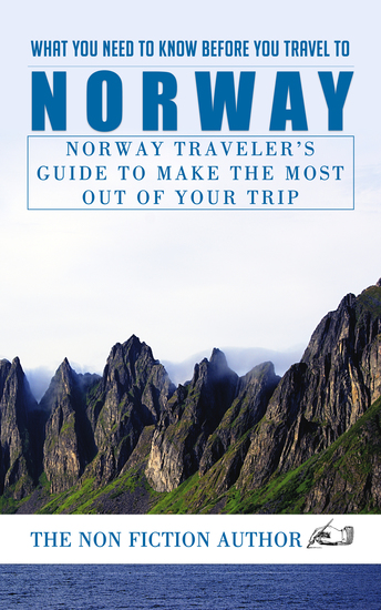 What You Need to Know Before You Travel to Norway - Norway Traveler's Guide to Make the Most Out of Your Trip - cover