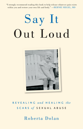 Say It Out Loud - Revealing and Healing the Scars of Sexual Abuse - cover
