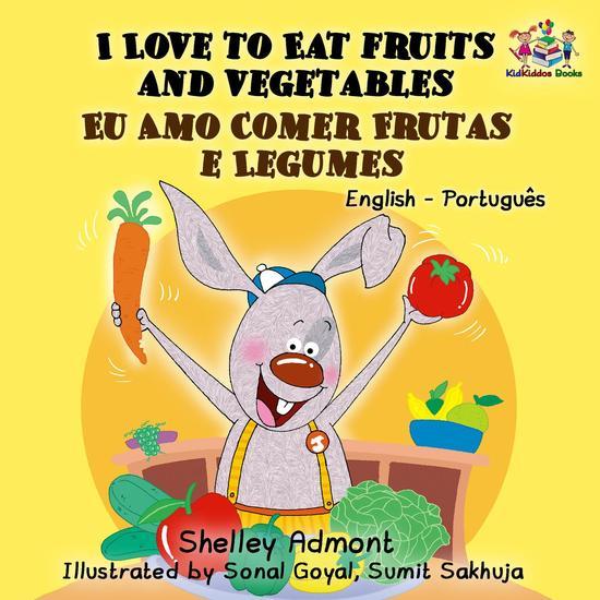 I Love to Eat Fruits and Vegetables Eu Amo Comer Frutas e Legumes - English Portuguese Bilingual Collection - cover