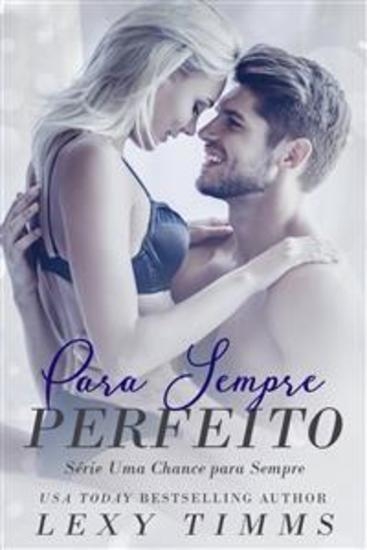 Para Sempre Perfeito - Série Uma Chance Para Sempre - cover