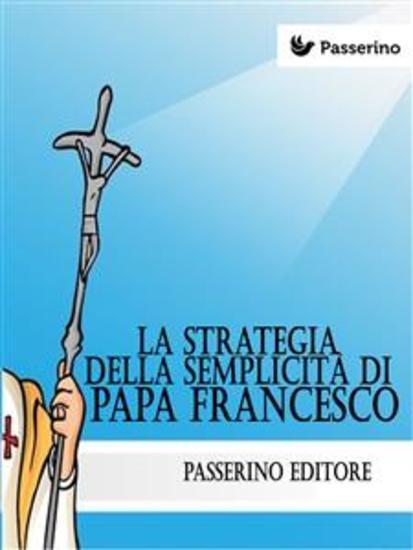 La strategia della semplicità di Papa Francesco - cover