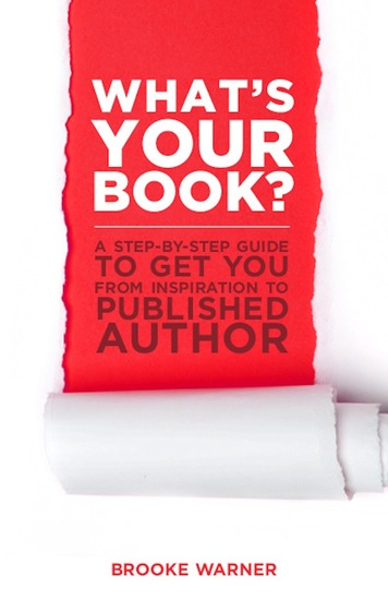 What's Your Book? - A Step-by-Step Guide to Get You from Inspiration to Published Author - cover