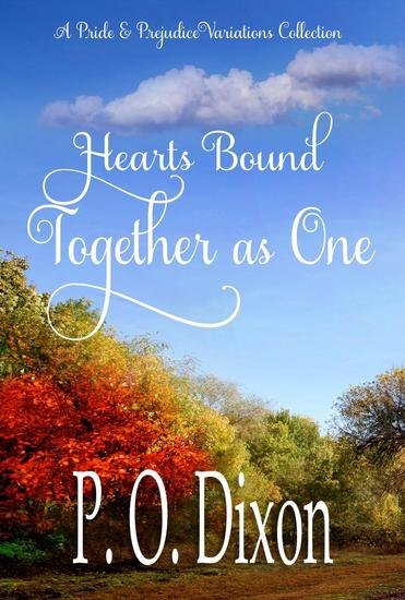 Hearts Bound Together as One: A Pride and Prejudice Variations Collection - cover