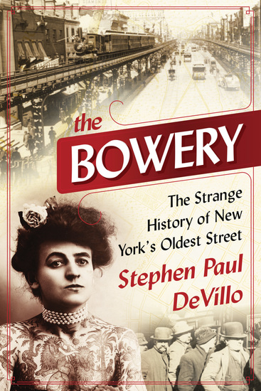 The Bowery - The Strange History of New York's Oldest Street - cover