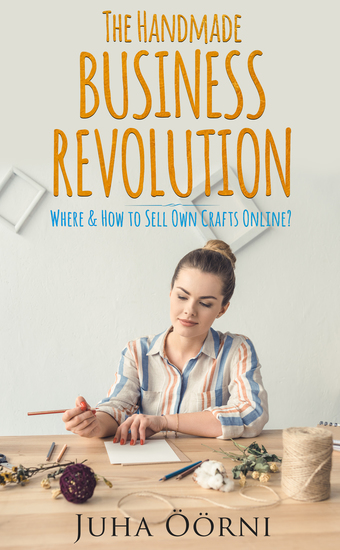 The Handmade Business Revolution - Where & How to Sell Own Crafts Online? - cover
