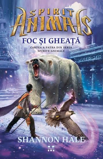 Foc și Gheață (Cartea a 4-a din Spirite animale) - cover