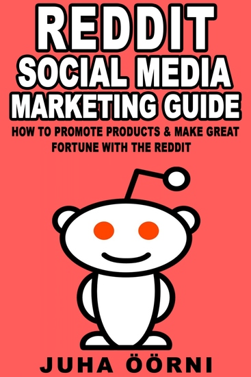 Beginner's Reddit Social Media Marketing Guide - How to Promote Products & Make Great Fortune with the Reddit - cover