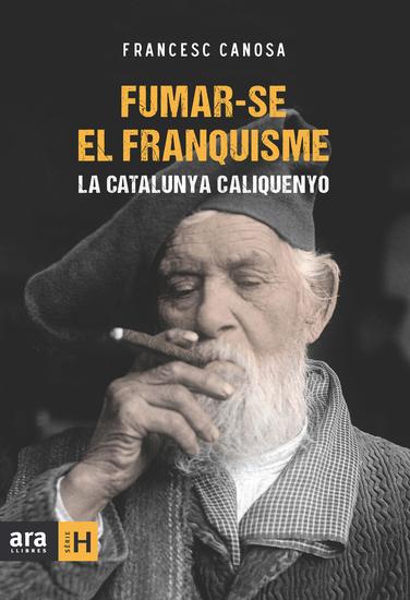 Fumar-se el franquisme - La Catalunya caliquenyo - cover