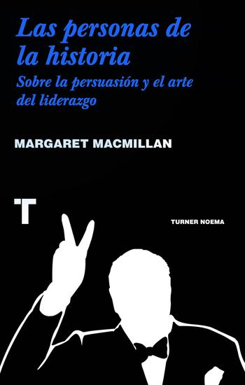 Las personas de la historia - Sobre la persuasión y el arte del liderazgo - cover