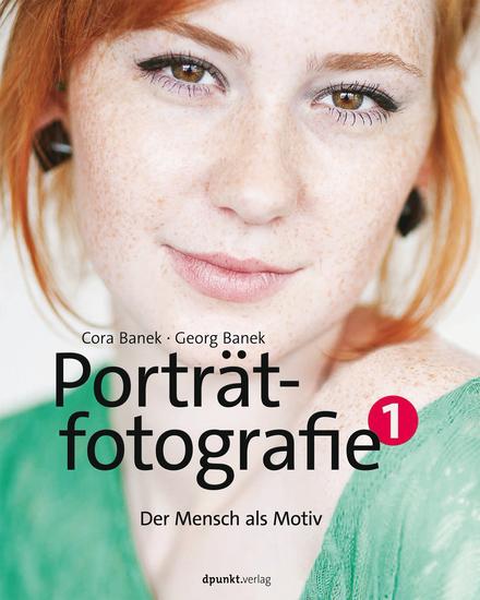 Porträtfotografie 1 - Der Mensch als Motiv - cover