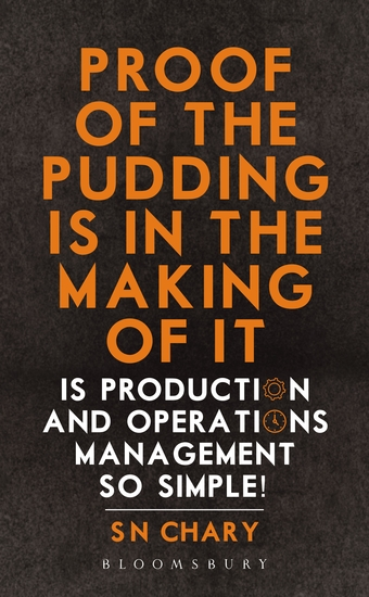 Proof of The Pudding Is In The Making Of It - Is Production and Operations Management So Simple! - cover