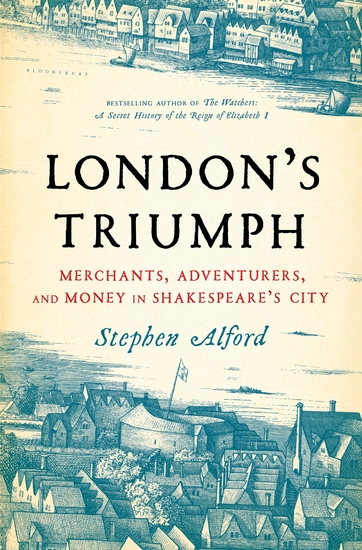 London's Triumph - Merchants Adventurers and Money in Shakespeare's City - cover