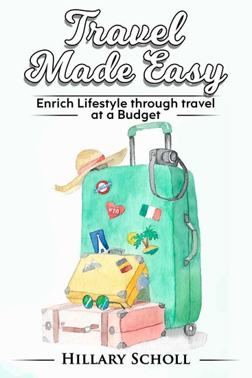 Travel Made Easy - Enrich lifestyle through travel at a budget - cover