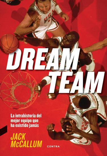 Dream Team - La intrahistoria del mejor equipo que ha existido jamás - cover