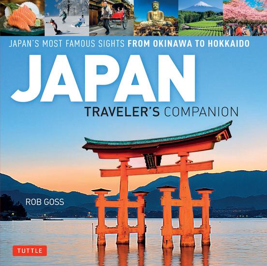 Japan Traveler's Companion - Japan's Most Famous Sights From Okinawa to Hokkaido - cover
