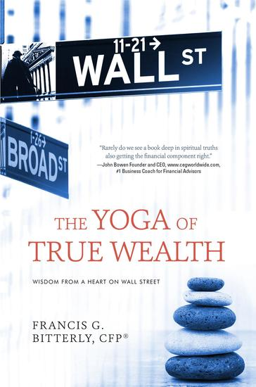 The Yoga of True Wealth - Wisdom From a Heart on Wall Street - cover