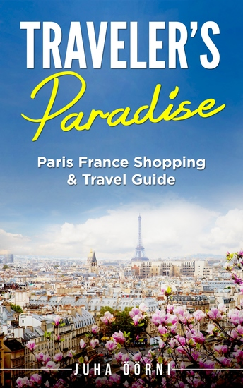 Traveler's Paradise - Paris - Paris France Shopping & Travel Guide - cover