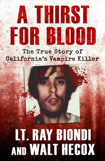A Thirst for Blood - The True Story of California's Vampire Killer - cover