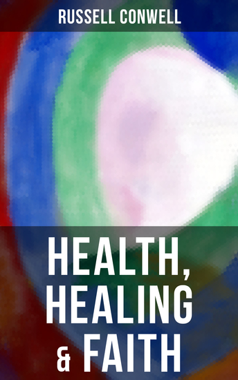 Health Healing & Faith - New Thought Book on Effective Prayer Spiritual Growth and Healing - cover