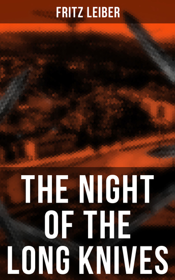 The Night of the Long Knives - Apocalyptic Holocaust Saga - cover