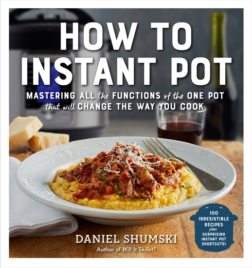 How to Instant Pot - Mastering All the Functions of the One Pot That Will Change the Way You Cook - cover