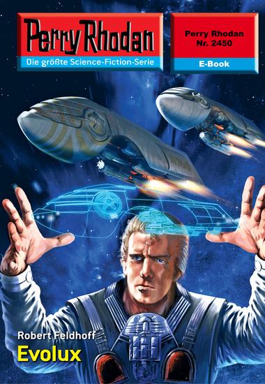 """Perry Rhodan 2450: Evolux (Heftroman) - Perry Rhodan-Zyklus """"Negasphäre"""" - cover"""