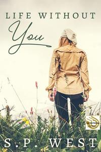 Read Life Without You by SP West
