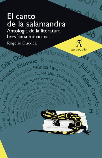 El canto de la salamandra - Antología de la literatura brevísima mexicana - cover
