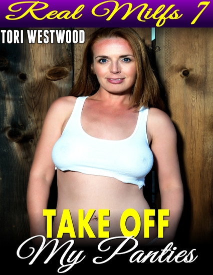 Take Off My Panties : Real Milfs 7 - cover