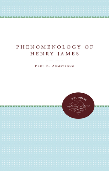 The Phenomenology of Henry James - cover