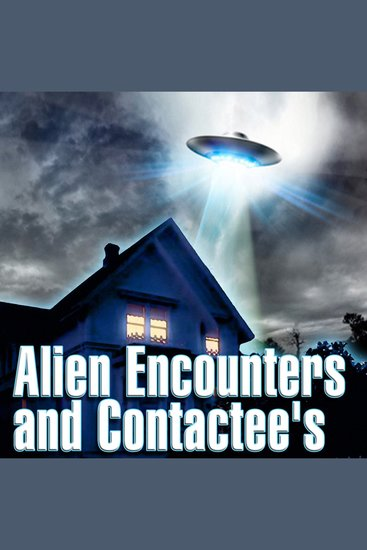 Alien Encounters and Contactees - cover