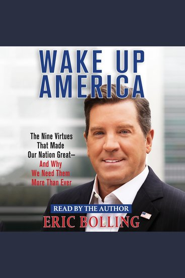 Wake Up America - The Nine Virtues that Made Our Nation Great and Why We Need Them More than Ever - cover