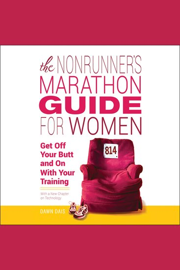 The Nonrunner's Marathon Guide for Women - Get Off Your Butt and On with Your Training - cover
