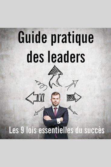 Guide pratique des leaders - Les 9 lois essentielles du succès - cover