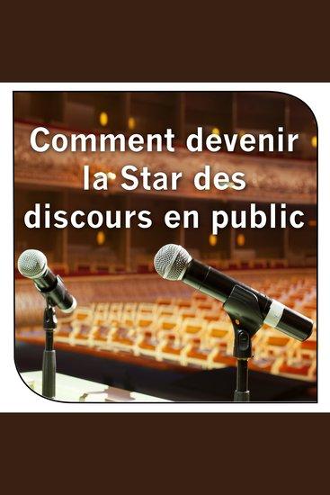 Comment devenir la Star des discours en public - cover