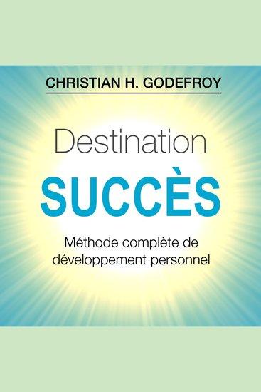 Destination Succès - Méthode complète de développement personnel - cover